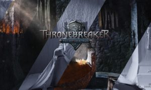 Thronebreaker The Witcher Tales Download Full PC Version 2019