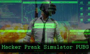 Hacker Prank Simulator PUBG