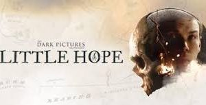 DARK PICTURE LITTLE HOPE PC VERSION FREE DOWNLOAD 2021