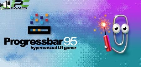 Progress bar 95 free PC EDITION WORKING GAME FREE DOWNLOAD