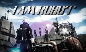 I am a robot free PC Version Free Download NOw
